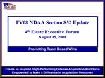 FY08 NDAA Section 852 Update  4th  Estate Executive Forum August 15, 2008