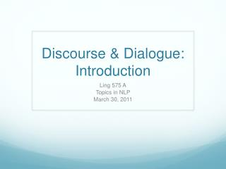 Discourse & Dialogue: Introduction