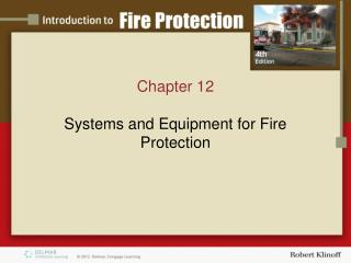 Chapter 12 Systems  and  Equipment for Fire Protection