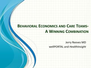 Behavioral Economics and Care Teams- A Winning Combination
