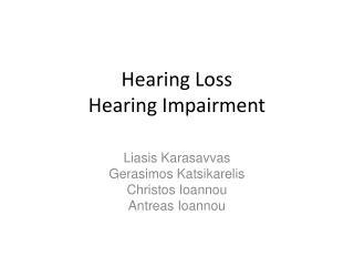 Hearing Loss Hearing Impairment