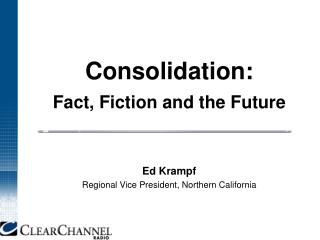 Consolidation: Fact, Fiction and the Future