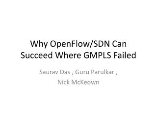 Why  OpenFlow /SDN Can Succeed Where GMPLS Failed