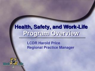 Health, Safety, and Work-Life Program  Overview