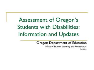 Assessment of Oregon's Students with Disabilities: Information and Updates