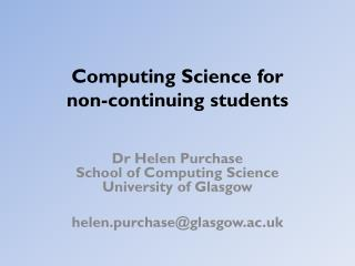 Computing Science for  non-continuing students