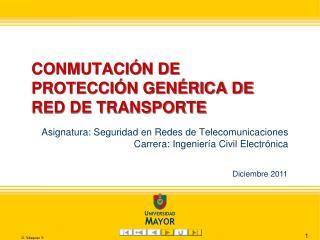 CONMUTACIÓN DE PROTECCIÓN GENÉRICA DE RED DE TRANSPORTE