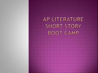 AP Literature short story boot camp