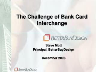 The Challenge of Bank Card Interchange