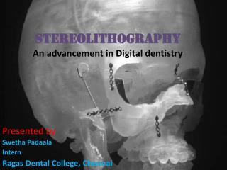 STEREOLITHOGRAPHY An advancement in Digital dentistry