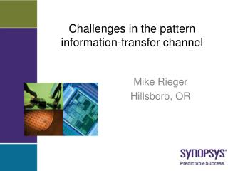 Challenges in the pattern information-transfer channel