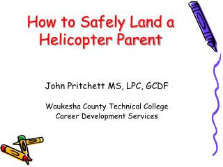 How to Safely Land a Helicopter Parent