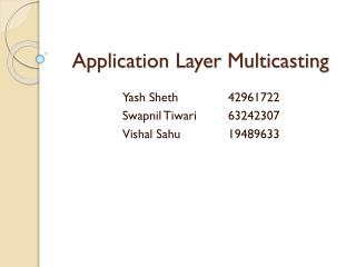 Application Layer Multicasting