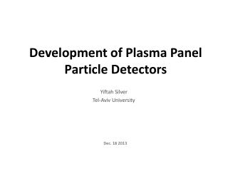 Development of Plasma Panel Particle Detectors