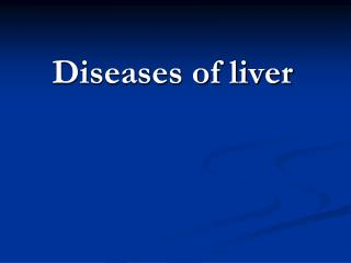 Diseases of liver