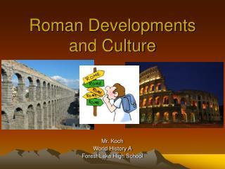 Roman Developments and Culture
