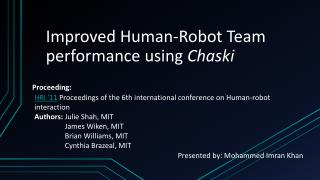 Improved Human-Robot Team performance using  Chaski