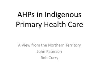 AHPs in Indigenous Primary Health Care
