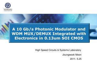 A 10 Gb/s Photonic Modulator and WDM MUX/DEMUX Integrated with Electronics in 0.13um SOI CMOS