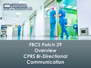 FBCS Patch 29 Overview CPRS Bi-Directional Communication