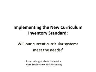 Implementing the New Curriculum Inventory Standard: