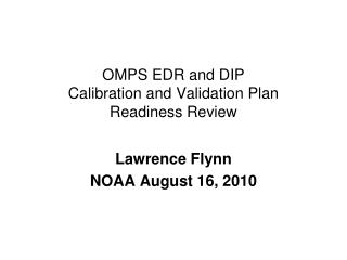 OMPS EDR and DIP Calibration and Validation Plan Readiness Review
