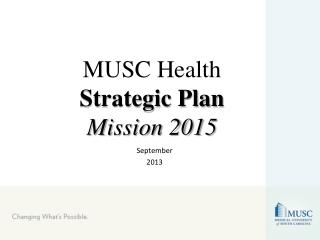 MUSC Health Strategic Plan Mission 2015