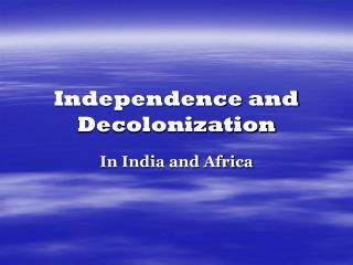 Independence and Decolonization