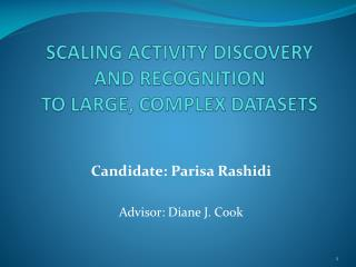 SCALING ACTIVITY DISCOVERY AND RECOGNITION TO LARGE, COMPLEX DATASETS
