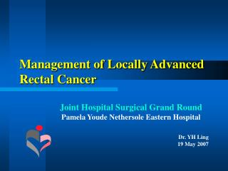 Management of Locally Advanced Rectal Cancer