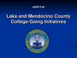 Lake and Mendocino County College-Going Initiatives