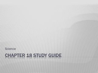 Chapter 18 Study Guide