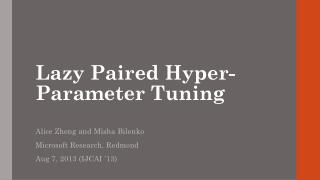 Lazy Paired Hyper-Parameter Tuning