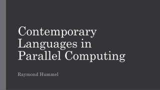 Contemporary Languages in  Parallel Computing