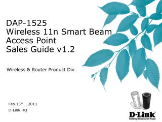 DAP-1525  Wireless 11n Smart Beam Access Point Sales Guide v1.2