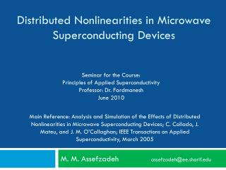 Distributed Nonlinearities in Microwave Superconducting Devices
