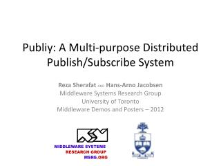Publiy : A Multi-purpose Distributed Publish/Subscribe System