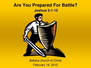 Are You Prepared For Battle? Joshua 5:1-15