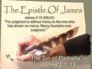 """ The Sin of Partiality "" —James 2:1-13"