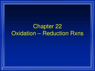 Chapter 22 Oxidation – Reduction Rxns