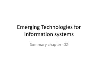 Emerging Technologies for Information systems