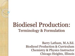 Biodiesel Production:  Terminology & Formulation