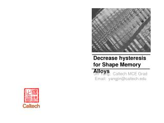 Decrease hysteresis for Shape  Memory Alloys