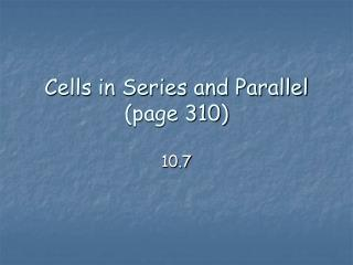 Cells in Series and Parallel (page 310)