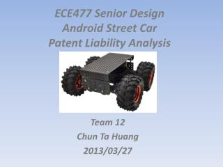 ECE477 Senior Design Android Street Car Patent Liability Analysis