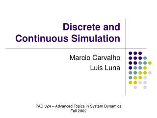 Discrete and Continuous Simulation