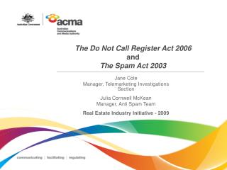 The Do Not Call Register Act 2006 and The Spam Act 2003