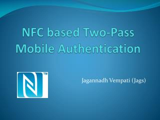 NFC based Two-Pass Mobile Authentication