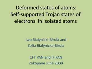 Deformed states of atoms:  Self-supported Trojan states of electrons  in isolated atoms