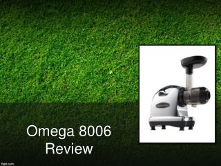 Omega 8006 Review